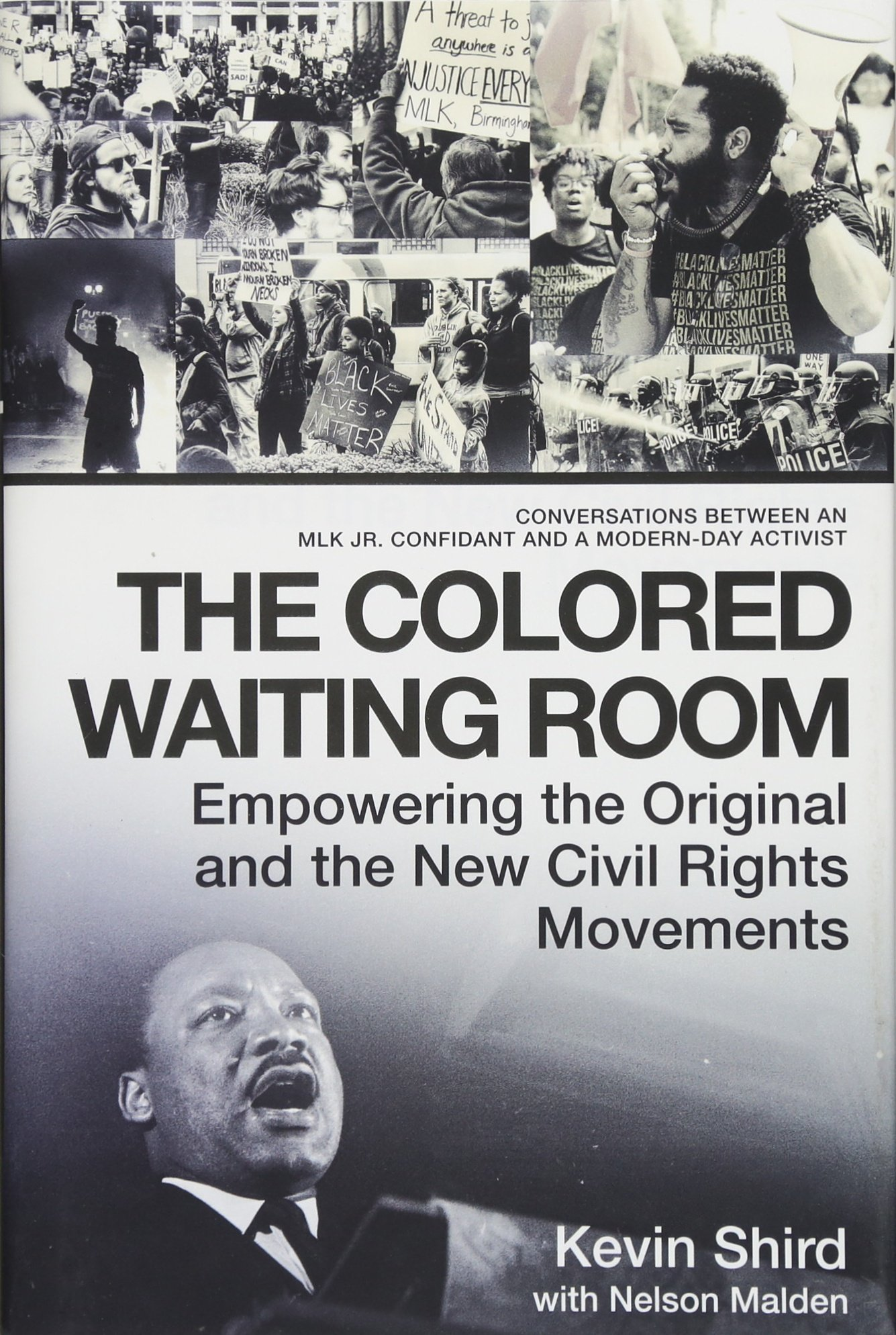 Read Online The Colored Waiting Room: Empowering the Original and the New Civil Rights Movements; Conversations Between an MLK Jr. Confidant and a Modern-Day Activist ebook