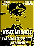 Josef Mengele: L'angelo della morte di Auschwitz (I Signori della Guerra Vol. 17)