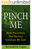Pinch Me: How Following The Signals Changed My Life (Follow The Signals Book 1)