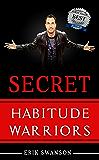 Secret Habitude Warriors
