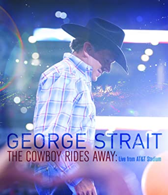 Amazon com: George Strait/The Cowboy Rides Away: Live from