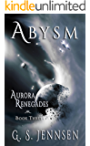 Abysm: Aurora Renegades Book Three (Aurora Rhapsody 6)