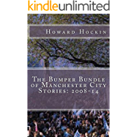 The Bumper Bundle of Manchester City Stories: 2008-14