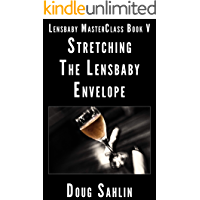 Stretching the Lensbaby Envelope: Lensbaby MasterClass Book V book cover