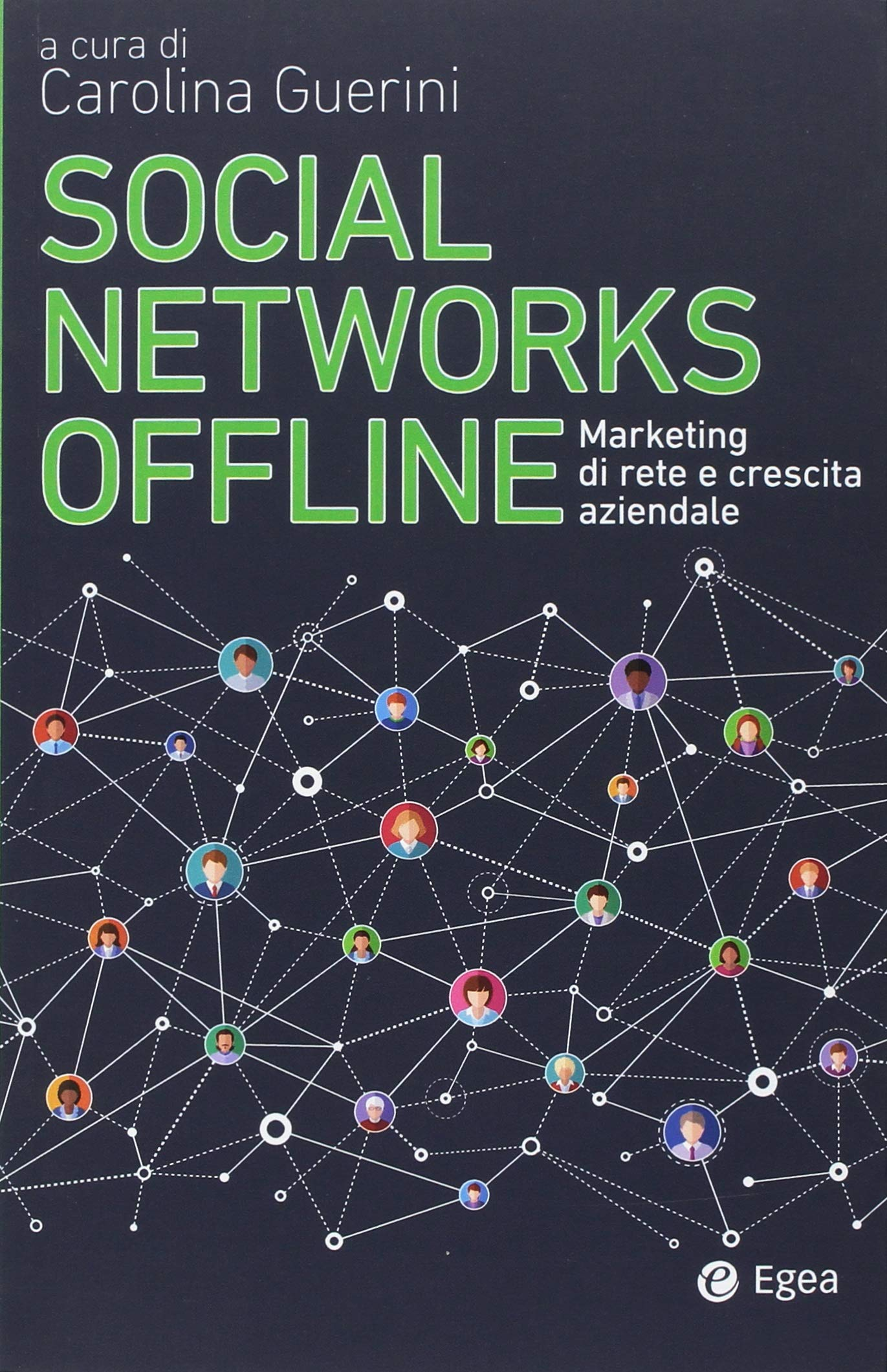 d6c7542038db Amazon.it  Social networks offline. Marketing di rete e crescita aziendale  - C. Guerini - Libri