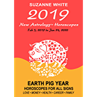 2019 New Astrology Horoscopes: Feb 5, 2019 to Jan 24, 2020
