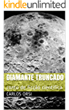Diamante Truncado: conto de ficção científica