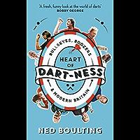 Heart of Dart-ness: Bullseyes, Boozers and Modern Britain (English Edition)