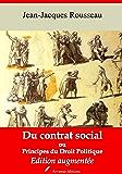 Du contrat social ou Principes du droit politique (Nouvelle édition augmentée)