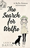 The Search for Wolfie: A Bella Simon Adventure Short