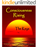 Consciousness Rising, The Keys to Transcendent Awareness