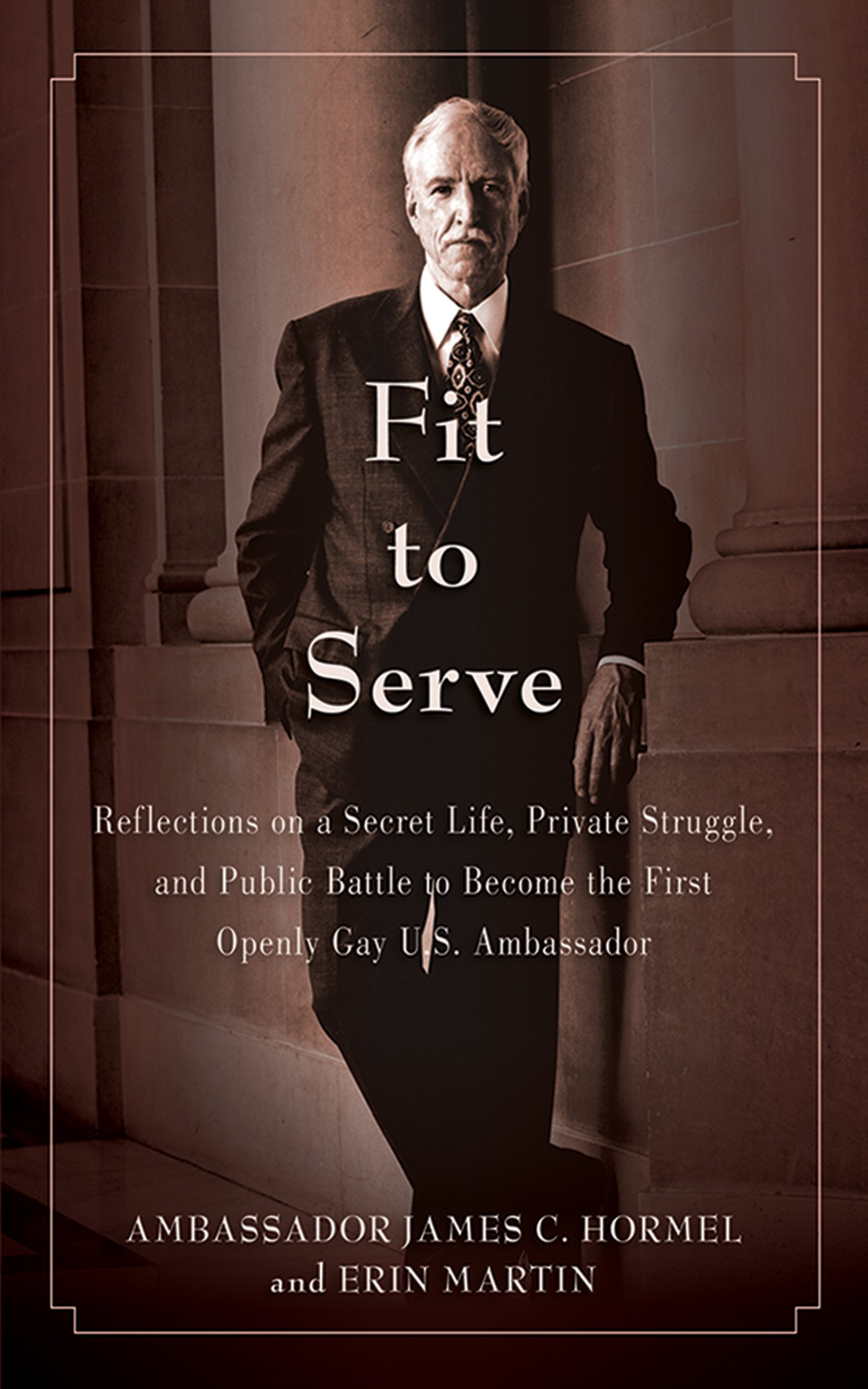 Private Struggle, And Public Battle To Become The First Openly Gay Us  Ambassador (9781616083984): James C Hormel, Erin Martin: Books