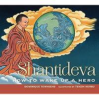 Shantideva: How to Wake Up a Hero
