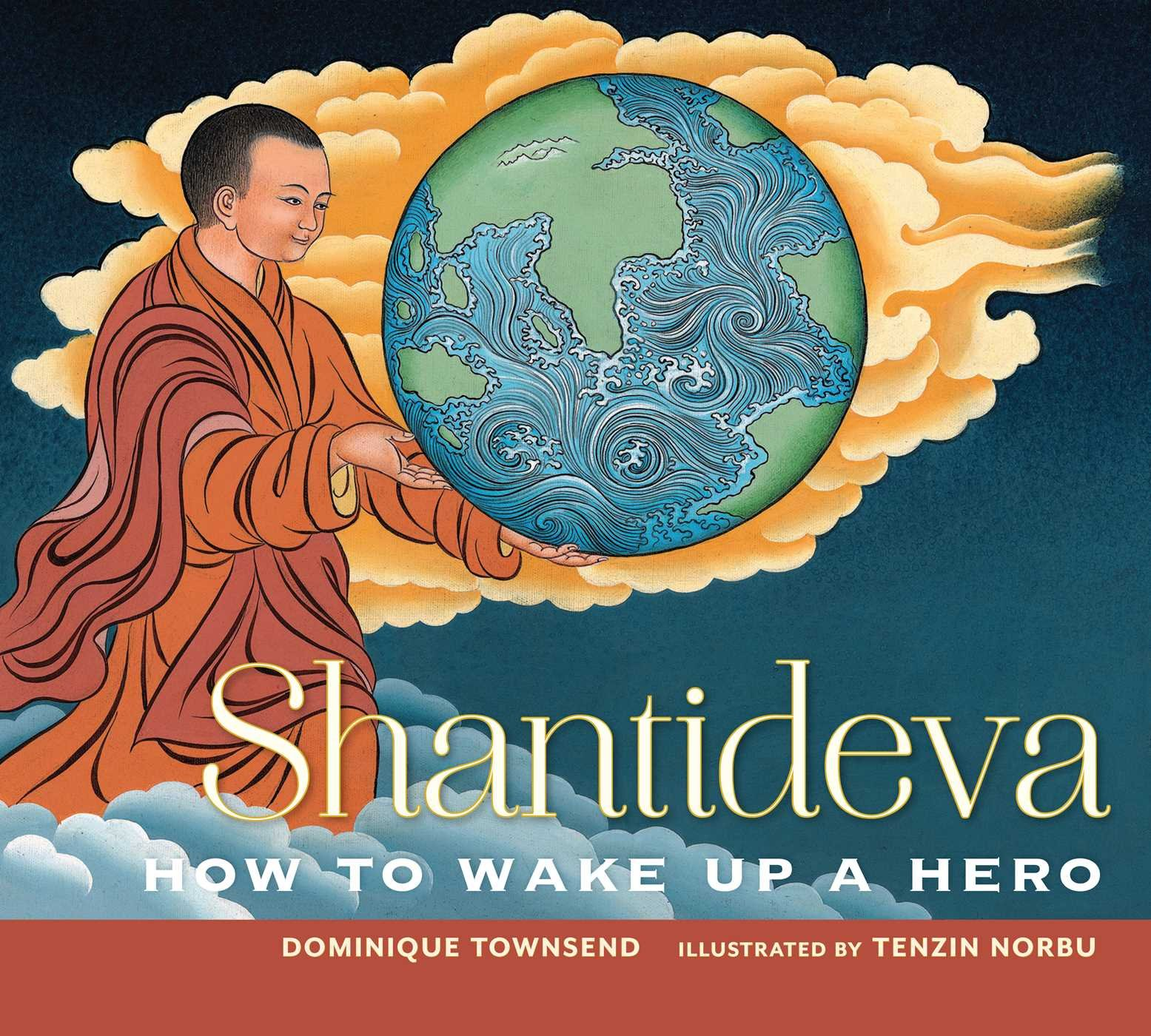 Shantideva: How to Wake Up a Hero