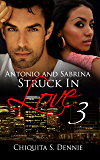 Antonio and Sabrina Struck In Love 3