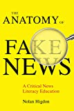 The Anatomy of Fake News: A Critical News Literacy Education