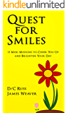Quest for Smiles: 15 Mini-Missions to Cheer You Up and Brighten Your Day