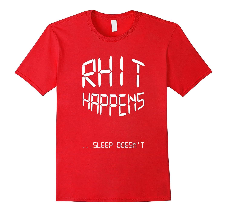 RHIT Happens-Sleep Edition (Rose-Hulman) Men Women Kids
