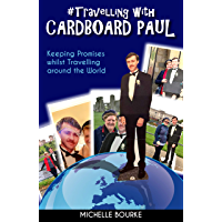 Travelling with Cardboard Paul: Keeping Promises whilst Travelling around the World