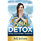 Soul Detox: Living Your Highest Potential (Soul Series Book 1)