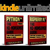 Python & Raspberry Pi 3: The No-Nonsense Bundle: Learn Python & How To Program Your Raspberry Pi Within 24 Hours!