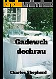 Gadewch dechrau (Welsh Edition)