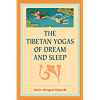 The Tibetan Yogas of Dream and Sleep (English Edition)