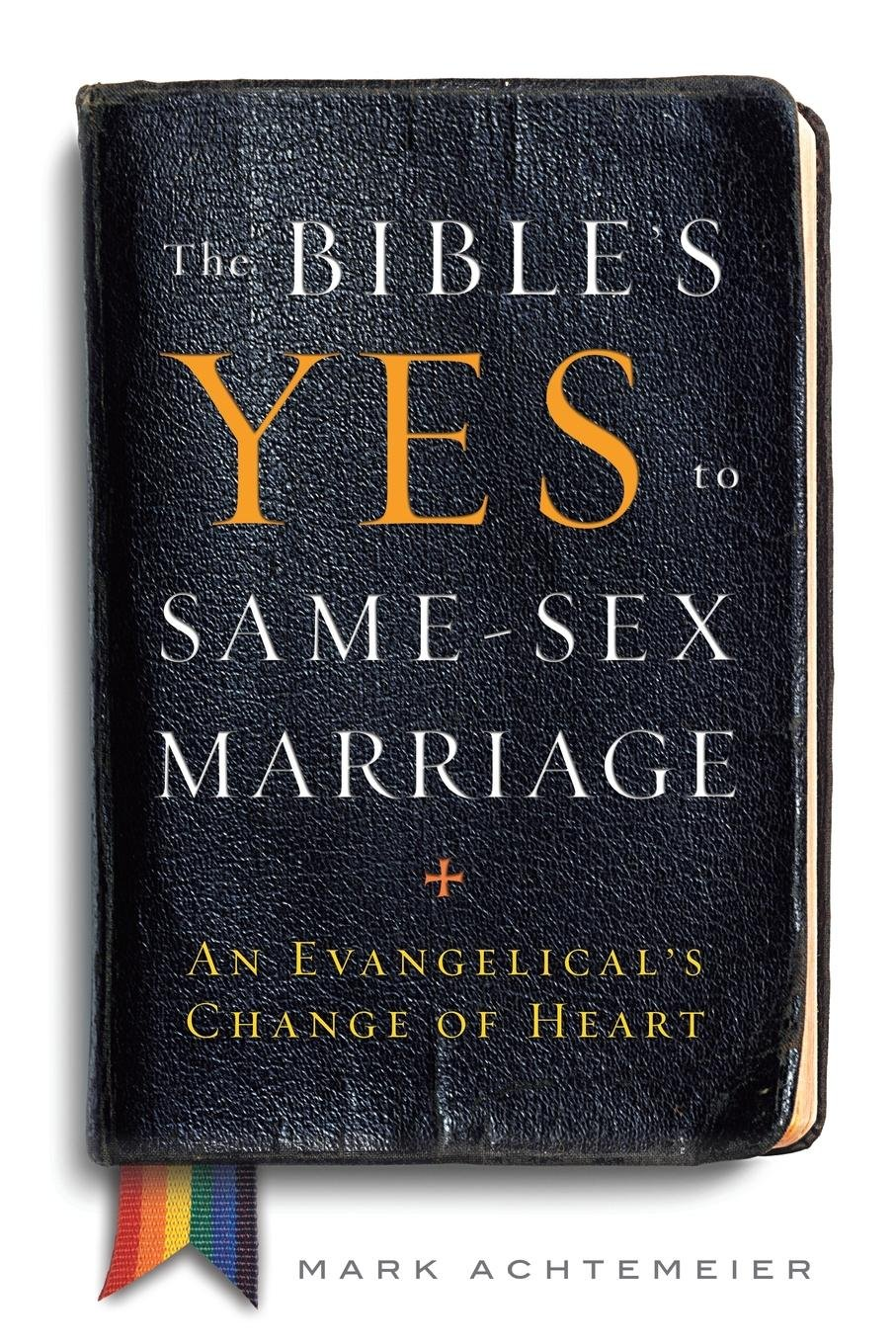 The Bible's Yes to Same-Sex Marriage: An  Evangelical's Change of Heart ebook