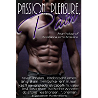 Passion, Pleasure, Pain: An anthology of Dominance and submission