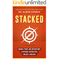 Stacked: Double Your Job Interviews, Leverage Recruiters, Unlock Linkedin