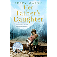 Her Father's Daughter: Two families.  One man's secrets.  A moving true story.