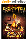 Encrypted: An Action-Packed Techno-Thriller: From the author of the blockbuster Betrayed series (Robin Hood Hacker Book…