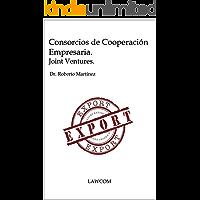 Consorcios de Cooperación Empresaria. Joint Ventures.