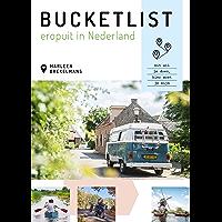 Bucketlist eropuit in Nederland: De mooiste plekjes en leukste tips