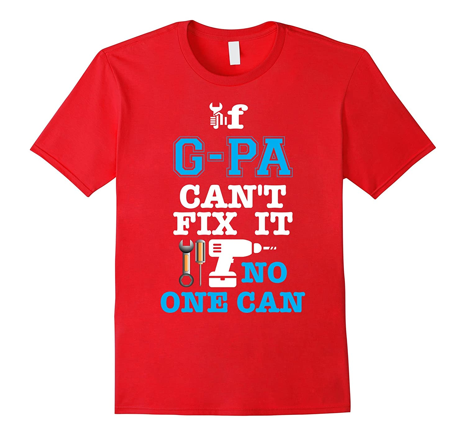 If G-PA cant fix it no one can Tshirt-TH