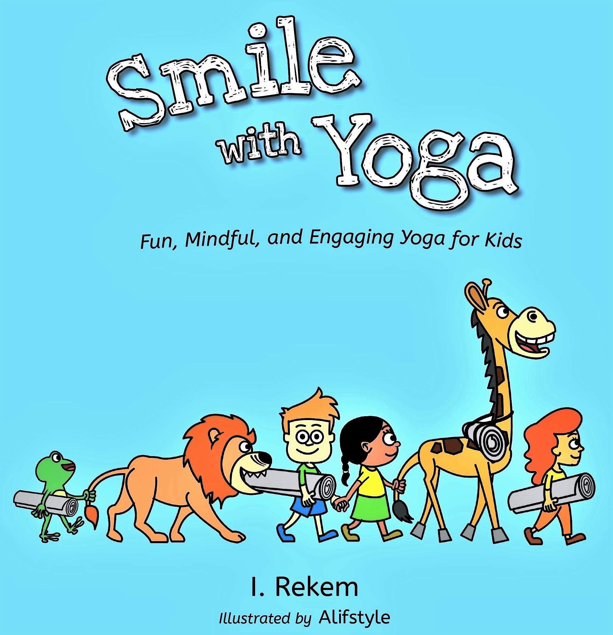 Amazon.com: Smile with Yoga: Fun, Mindful, and Engaging Yoga ...