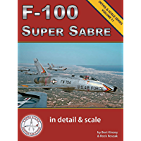 F-100 Super Sabre in Detail & Scale (Detail & Scale Series Book 11) (English Edition)