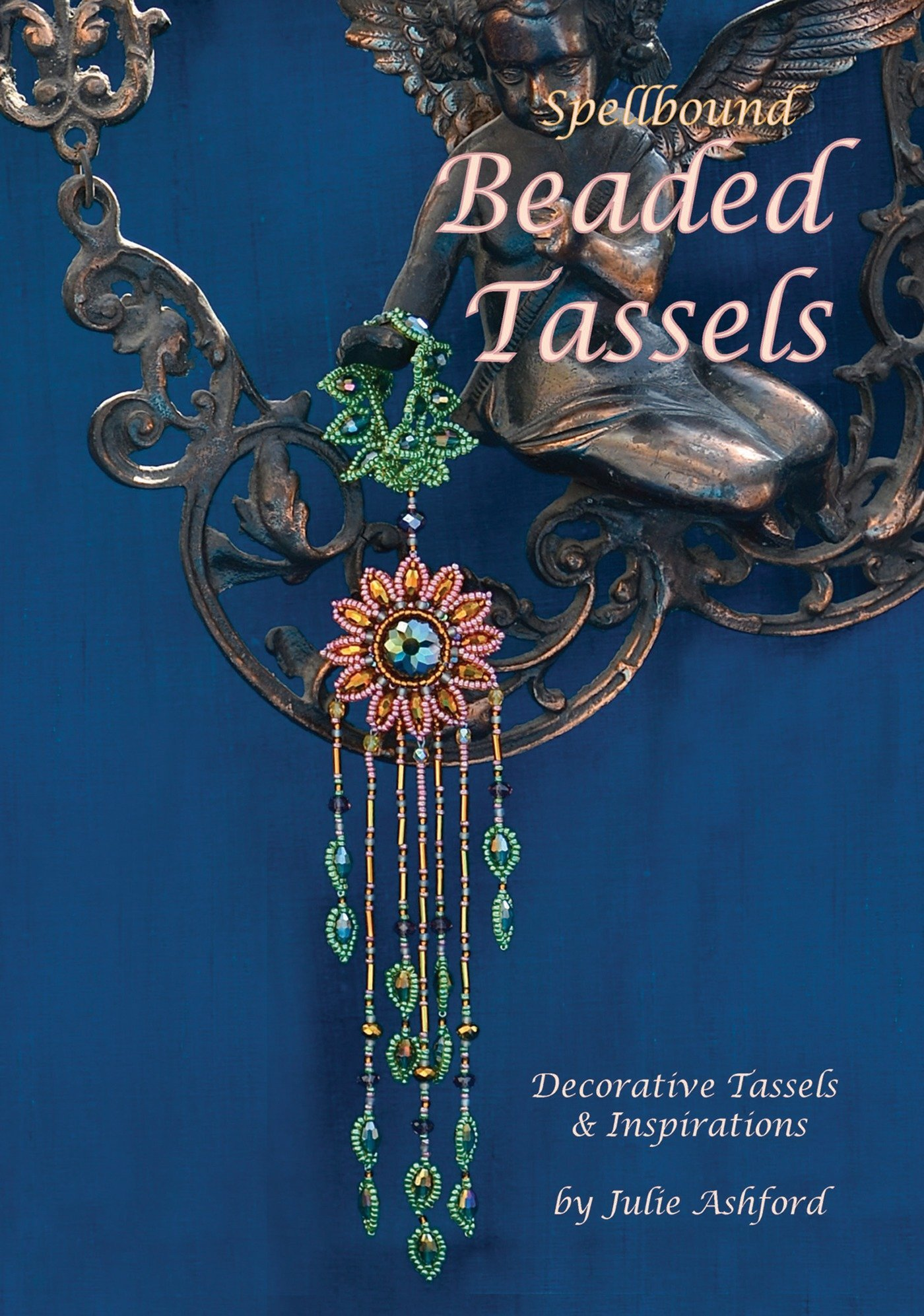 Spellbound Beaded Tassels: Decorative Tassels & Inspirations PDF Text fb2 book