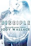 Disciple (Dreamwalkers Book 2)