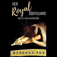 Her Royal Bodyguard Book 2: Loving a Princess (A Lesbian Romance) (English Edition)