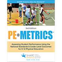 PE Metrics: Assessing Student Performance Using the National Standards & Grade-Level Outcomes for K-12 Physical Education (SHAPE America set the Standard) (English Edition)