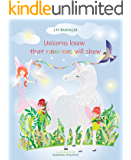 Unicorns know that rainbows will show (Series Book 1)