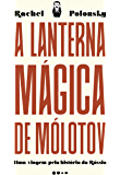 A lanterna mágica de Mólotov: Uma viagem pela história da Rússia