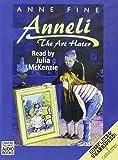 Anneli the Art Hater: Complete & Unabridged