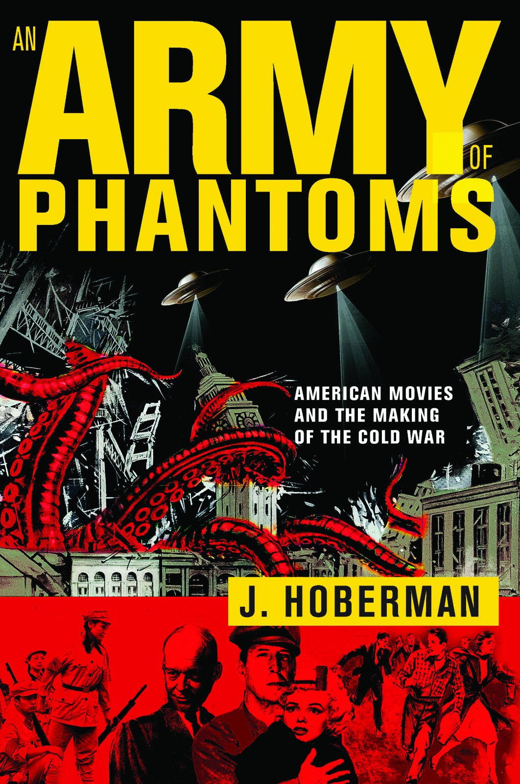 An army of phantoms american movies and the making of the cold war an army of phantoms american movies and the making of the cold war j hoberman 9781595588333 amazon books fandeluxe Image collections
