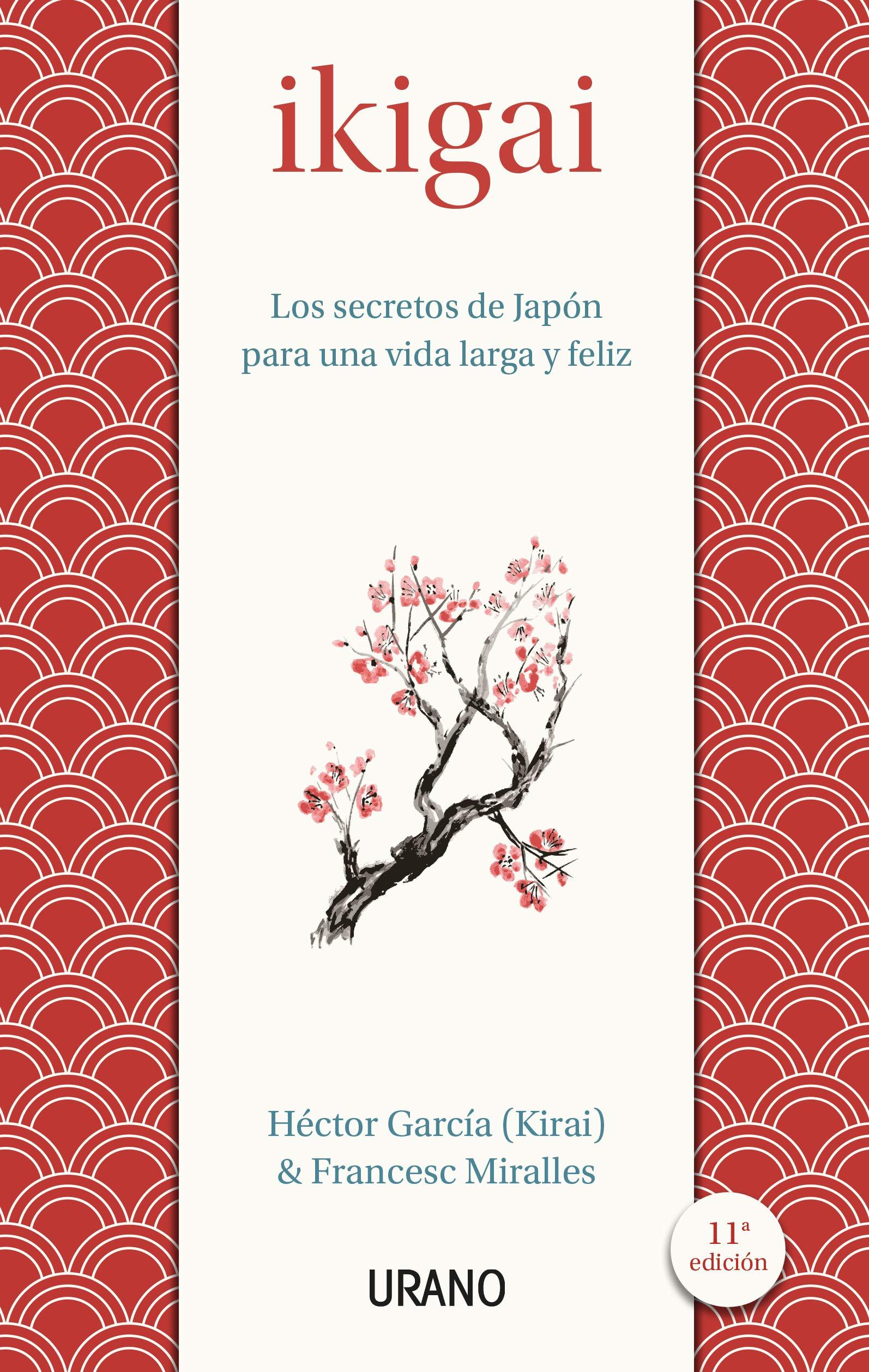 Ikigai: Los secretos de Japón para una vida larga y feliz Medicinas  complementarias: Amazon.es: Francesc Miralles, Héctor García: Libros
