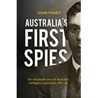 Australia's First Spies: The remarkable story of Australian intelligence operations, 1901-45: The remarkable story of…