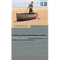 Tourism and Global Environmental Change: Ecological, Economic, Social and Political Interrelationships (Contemporary Geographies of Leisure, Tourism and Mobility) (English Edition)