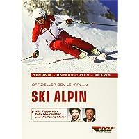 Offizieller DSV-Lehrplan Ski Alpin: Technik - Unterrichten - Praxis - Mit Tipps von Felix Neureuther und Wolfgang Maier