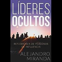 Líderes Ocultos: Reflexiones de Personas de Influencia